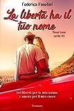 Scarica Libro La liberta ha il tuo nome Near you serie (PDF,EPUB,MOBI) Online Italiano Gratis