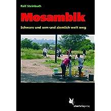 Mosambik: Schwarz und arm und ziemlich weit weg