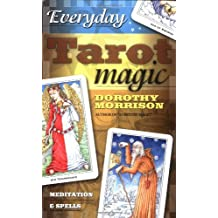 Everyday Tarot Magic: Meditation and Spells