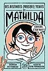 Les histoires (presque) vraies de Mathilda par Mattiangeli