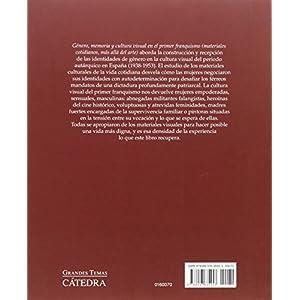 Género, Memoria Y Cultura Visual En El Primer Franquismo. Materiales Cotidianos
