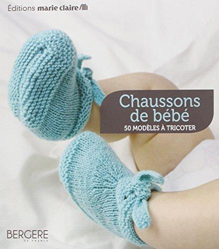 Chaussons de bébé : 50 modèles à tricoter