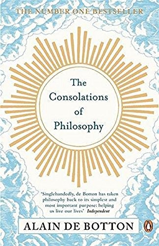 The Consolations of Philosophy por Alain de Botton