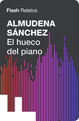 El hueco del piano (Flash Relatos) por Almudena Sánchez