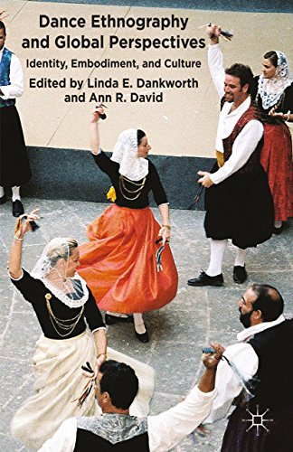 Dance Ethnography and Global Perspectives: Identity, Embodiment and Culture por L. Dankworth