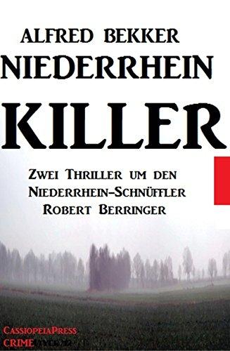 Niederrhein-Killer (Thriller) (Alfred Bekker Krimi Sammelband 8)