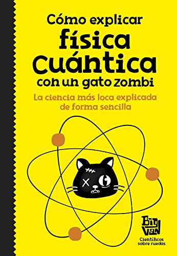 Cómo explicar física cuántica gato zombi No ficción