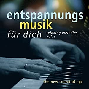 Entspannungsmusik für dich - Relaxing Melodies Vol.1