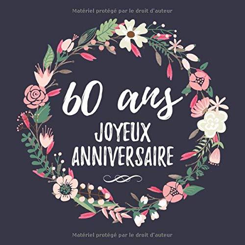 60 Ans Joyeux Anniversaire: 60eme d'anniversaire Cadeau - Livre d'or 60 ans idées cadeaux pour les meilleurs amis - Fête d'anniversaire Livre d'or ... - 120 pages pour les félicitations écrites par Idées Cadeaux