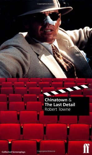 Chinatown & The Last Detail by Robert Towne (1998-01-01)