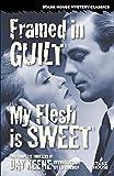 Framed in Guilt / My Flesh is Sweet