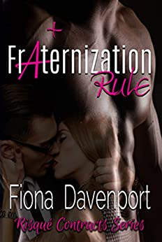 Fraternization Rule (Risqué Contracts Book 3) by [Davenport, Fiona]