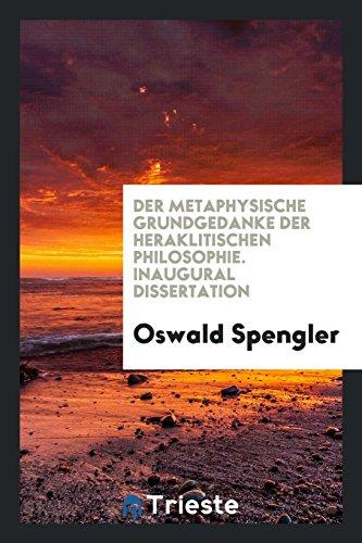 Der metaphysische Grundgedanke der heraklitischen Philosophie ..