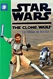 Star Wars The Clone Wars, Tome 3 - Le retour de R2-D2 de Hachette Jeunesse (20 janvier 2010) Poche - 20/01/2010