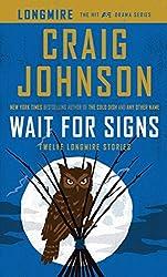 Wait for Signs: Twelve Longmire Stories (Thorndike Press Large Print Mystery Series) by Professor of Mathematics Marywood University Scranton Pennsylvania Craig Johnson (2015-01-07)