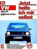 VW Golf GTI (bis 10/83)  VW Scirocco GTI/GLI (bis 4/81): Mitarb.: Thomas Haeberle (Jetzt helfe ich mir selbst) -