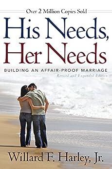 His Needs, Her Needs: Building an Affair-Proof Marriage par [Harley, Willard F. Jr.]