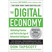 The Digital Economy ANNIVERSARY EDITION: Rethinking Promise and Peril in the Age of Networked Intelligence by Don Tapscott (2014-10-28)