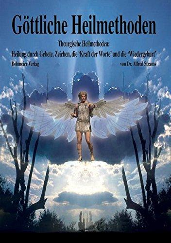 Göttliche Heilmethoden: Theurgische Heilmethoden: Heilung durch Gebete, Zeichen, die