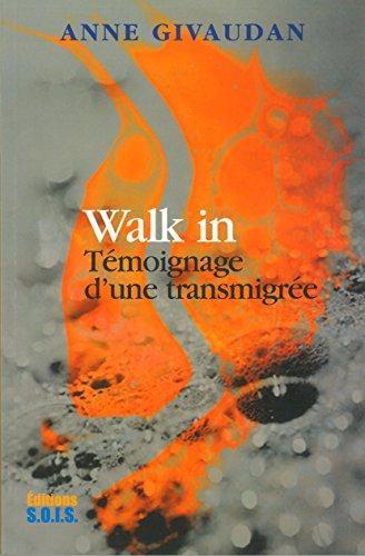 Walk in - Témoignage d'une transmigrée par Anne Givaudan