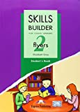 Skills builder for young learners. Flyers. Student's book. Per la Scuola media: 2