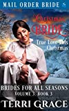 Christmas Bride - True Love This Christmas (Brides For All Seasons Vol.3)