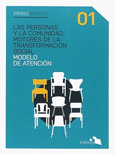 Personas y la comunidad, motores de la transformación social, Las. Modelo de ate
