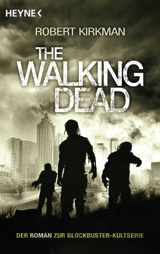 The Walking Dead: Roman (The Walking Dead-Romane 1) von [Kirkman, Robert, Bonansinga, Jay]
