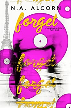 Forget (Changing Colors Book 1) by [Alcorn, N.A.]