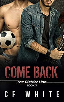 Come Back: The District Line #3 by [White, C F]