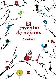 El inventor de pájaros par Ximo Abadía
