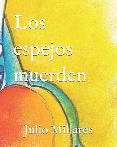 Los espejos muerden (El libro de Mila)