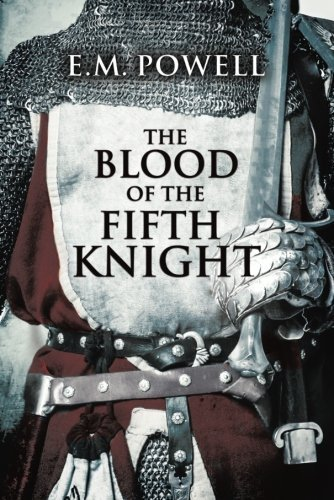 The Blood of the Fifth Knight (The Fifth Knight Series) by E.M. Powell (2015-01-01)