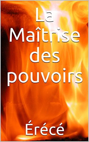 La Maîtrise des pouvoirs (La Trilogie des deux écoles de magie t. 2) par Érécé
