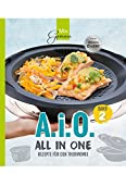 A. i. O. - ALL IN ONE Band 2: Rezepte für den Thermomix - Corinna Wild