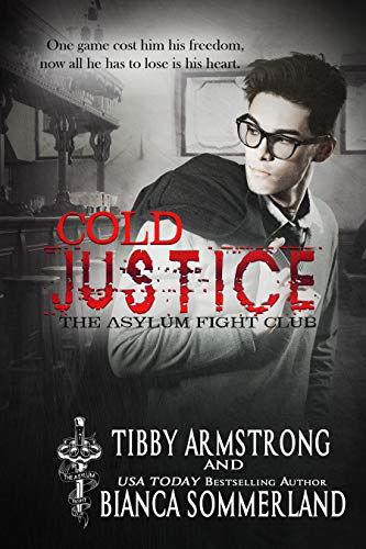 Cold Justice (The Asylum Fight Club Book 4) (English Edition)