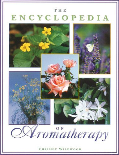 The Encyclopedia of Aromatherapy by Chrissie Wildwood (1996-08-01)