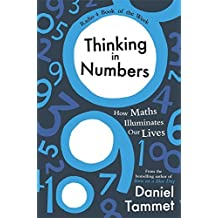 Thinking in Numbers: How Maths Illuminates Our Lives by Daniel Tammet (2012-08-16)