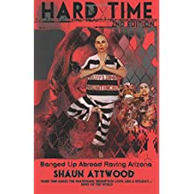 Hard Time: Banged Up Abroad Raving Arizona, 2nd Edition (The English Shaun Trilogy)