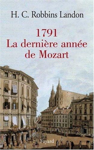 1791, La dernière année de Mozart par H-C Robbins Landon