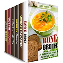 Nourishing Recipes Box Set (6 in 1): Learn How to Make Perfect Comfort Broths, Soups, Mexican, Chinese, Southern Meals (Simple & Delicious Recipes) (English Edition)