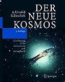 Der neue Kosmos: Einführung in die Astronomie und Astrophysik - Albrecht Unsöld, Bodo Baschek