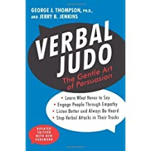 Verbal Judo: The Gentle Art of Persuasion, Updated Edition Updated by George J. Thompson, Jerry B. Jenkins (2013) Paperback
