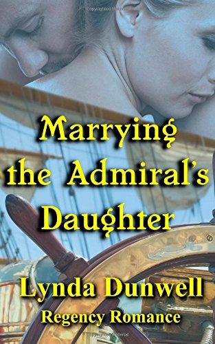 Marrying the Admiral's Daughter: Regency Romance