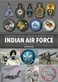 Squadrons, Patches, Heraldry & Artwork of the Indian Air Force 1932-2016