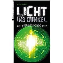 Licht ins Dunkel: Zwanzig schicksalhafte Geheimdienstaktionen aus Ost und West