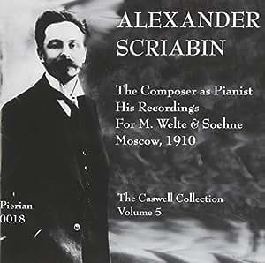 Scriabin - The Composer As Pianist