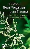 Neue Wege aus dem Trauma: Erste Hilfe bei schweren seelischen Belastungen