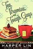 Tea, Tiramisu, and Tough Guys (A Cape Bay Cafe Mystery Book 2)