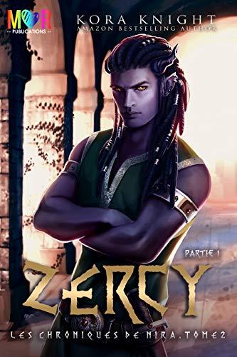 Zercy - Partie 1 (Les Chroniques de Nira t. 2) par Kora Knight